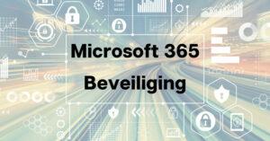 Microsoft 365 beveiliging
